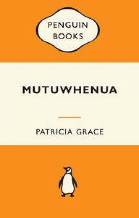 Popular Penguins: Mutuwhenua by Patricia Grace