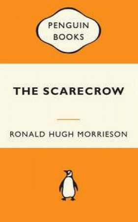 Popular Penguins: Scarecrow by Ronald Hugh Morrieson