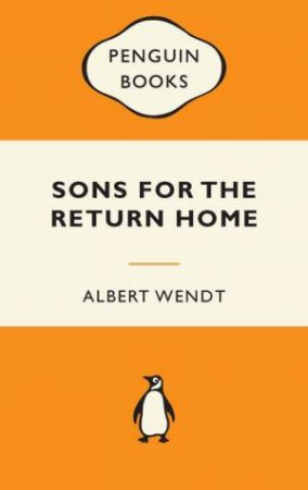 Popular Penguins: Sons For The Return Home by Albert Wendt