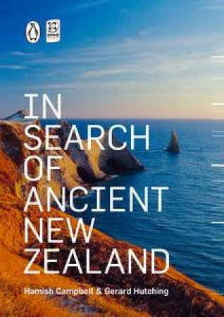In Search of Ancient New Zealand by Hamish Campbell