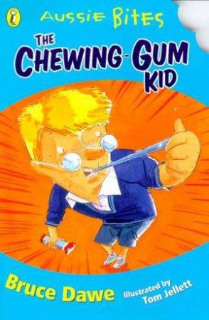Aussie Bites: The Chewing Gum Kid by Bruce Dawe