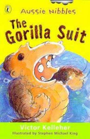 Aussie Nibbles: The Gorilla Suit by Victor Kelleher