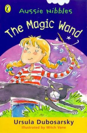 Aussie Nibbles: The Magic Wand by Ursula Dubosarsky
