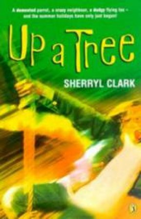 Up A Tree by Sherryl Clark