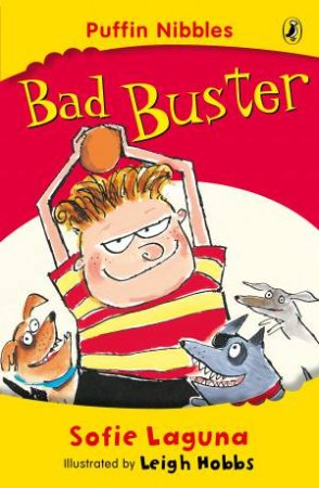 Aussie Nibbles: Bad Buster by Sofie Laguna