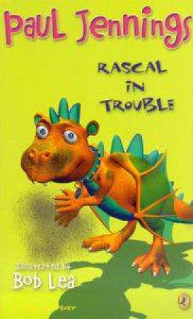 Rascal In Trouble by Paul Jennings