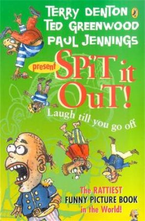Spit It Out! by Paul Jennings & Terry Denton & Ted Greenwood