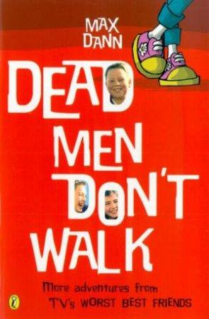 Dead Men Don't Walk by Max Dann