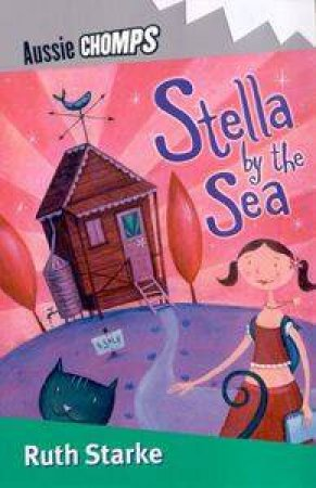 Aussie Chomps: Stella By The Sea by Ruth Starke