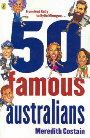 Fifty Famous Australians by Meredith Costain