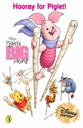 Disney Chapter Book: Piglet's Big Movie: Hooray For Piglet! by Various