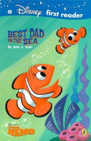 Disney First Reader: Finding Nemo: Best Dad In The Sea by Various
