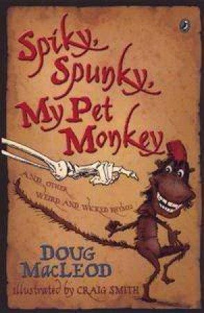 Spiky Spunky My Pet Monkey by Doug Macleod