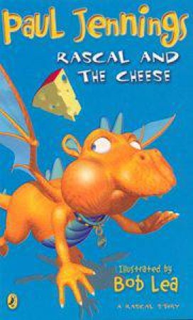 Rascal And The Cheese by Paul Jennings
