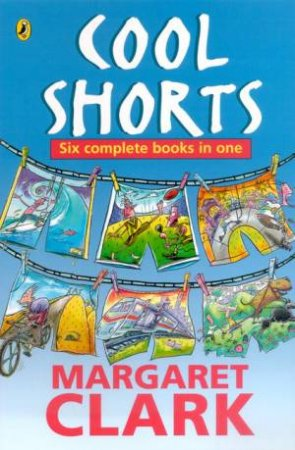 Cool Shorts: Six Complete Books In One by Margaret Clark