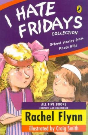 I Hate Fridays Collection: School Stories From Koala Hills by Rachel Flynn