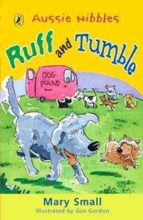 Aussie Nibbles: Ruff & Tumble by Mary Small