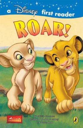 Disney First Reader: The Lion King: Roar! by Various