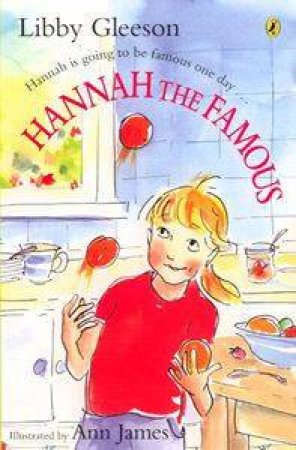 Hannah The Famous by Libby Gleeson