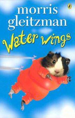 Water Wings by Morris Gleitzman