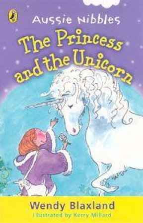 Aussie Nibbles: The Princess & The Unicorn by Wendy Blaxland