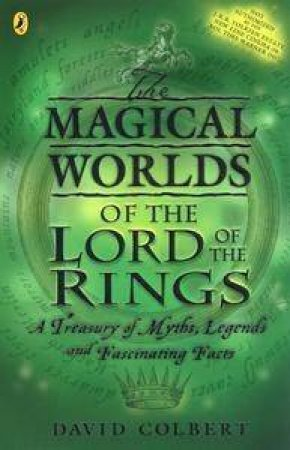 Magical Worlds Of The Lord Of The Rings by David Colbert