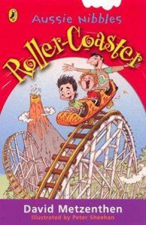 Aussie Nibbles: The Rollercoaster by David Metzenthen