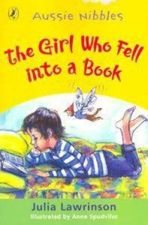 Aussie Nibbles: The Girl Who Fell Into A Book by Julia Lawrinson