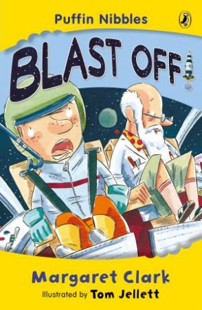 Aussie Nibbles: Blast Off! by Margaret Clark
