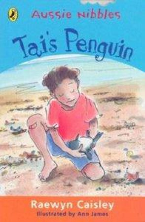 Aussie Nibbles: Tai's Penguin by Caisley Raewyn