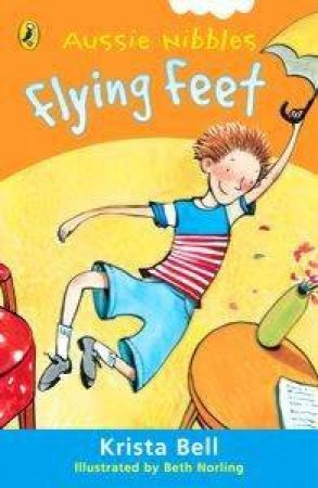 Aussie Nibbles: Flying Feet by Krista Bell