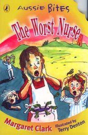 Aussie Bites: The Worst Nurse by Margaret Clark