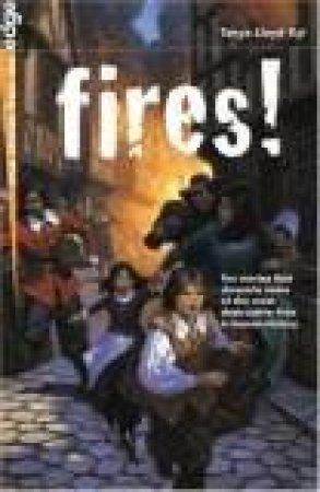 Fires! by Tanya Lloyd Kyi