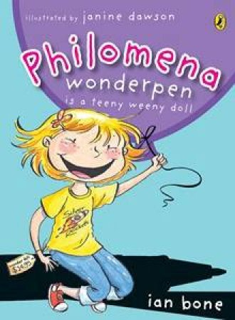 Philomena Wonderpen Is A Teeny Weeny Doll by Ian Bone