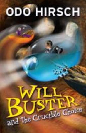 Will Buster And The Crucible Choice by Odo Hirsch
