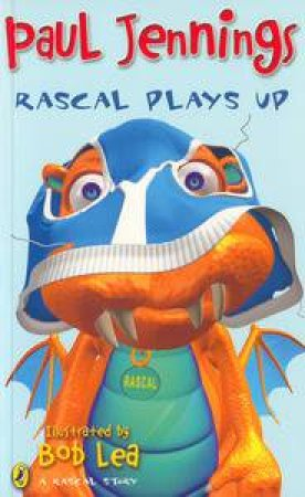 Rascal Plays Up by Paul Jennings