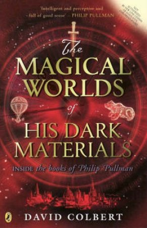 The Magical Worlds Of His Dark Materials by David Colbert