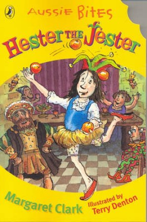 Aussie Bites: Hester The Jester by Margaret Clark