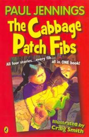 Cabbage Patch Fibs, All Four Stories by Paul Jennings