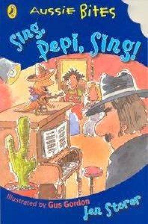 Aussie Bites: Sing Pepi, Sing by Jen Storer