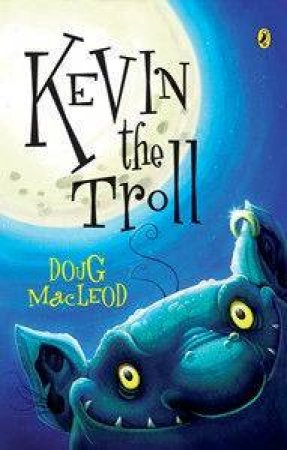 Kevin The Troll by Doug MacLeod