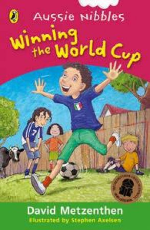 Aussie Nibbles: Winning The World Cup by David Metzenthen