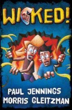 Wicked! Bind-Up by Paul Jennings