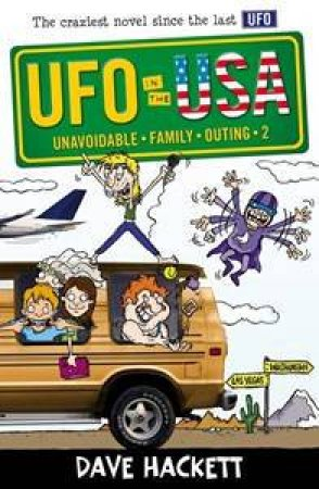UFO (Unavoidable Family Outing) In The USA by Dave Hackett