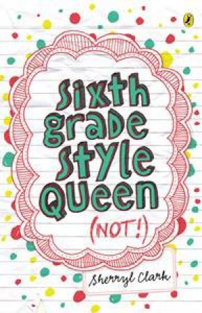 Sixth Grade Style Queen (Not!) by Sherryl Clark