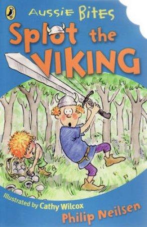Aussie Bites: Splot The Viking by Philip Nielsen