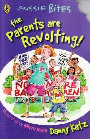 Aussie Bites: Parents Are Revolting by Danny Katz