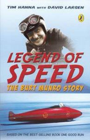 Legend Of Speed: The Burt Munro Story by Tim Hannah & David Larsen