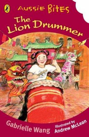 Aussie Bites: Lion Drummer by Gabrielle Wang
