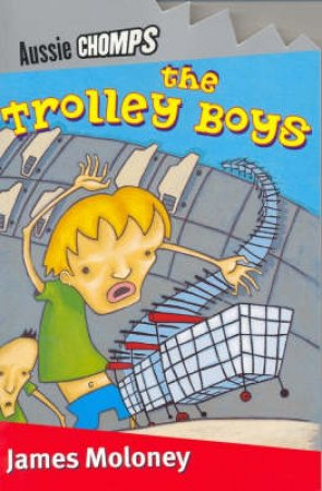 Aussie Chomps: The Trolley Boys by James Moloney